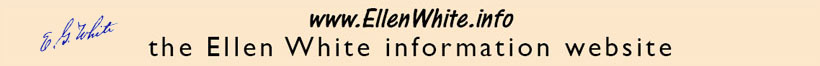 www.EllenWhite.info - The Ellen White information website.